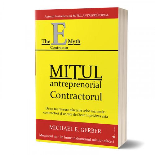 Mitul antreprenorial - contractorul: De ce nu reușesc afacerile celor mai mulți contractori și ce este de făcut în această privință