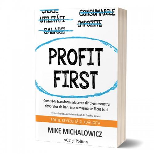 Profit First: Cum să-ți transformi afacerea dintr-un monstru devorator de bani într-o mașină de făcut bani