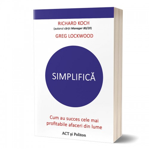 Simplifică: Cum au succes cele mai profitabile afaceri din lume