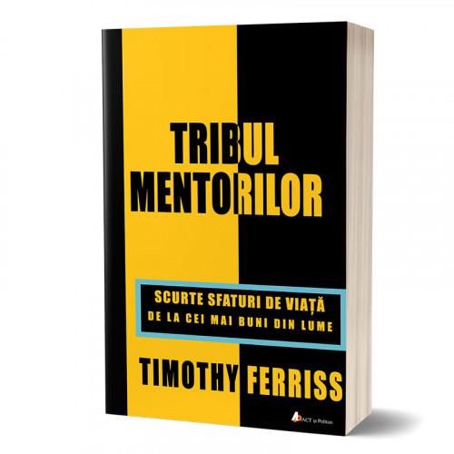 Tribul Mentorilor, scurte sfaturi de viata de la cei mai buni din lume
