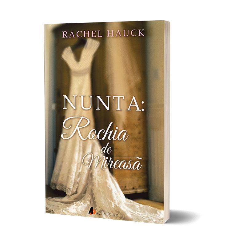 Nunta: Rochia de mireasă; Rachel Hauck