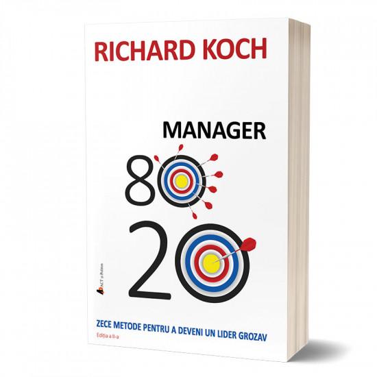 Manager 80/20. Zece metode pentru a deveni un lider grozav. Ediția a II-a