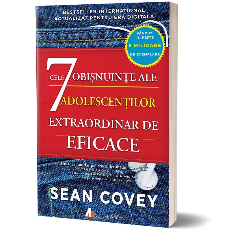 Cele 7 obișnuințe ale adolescenților extraordinar de eficace; Sean Covey