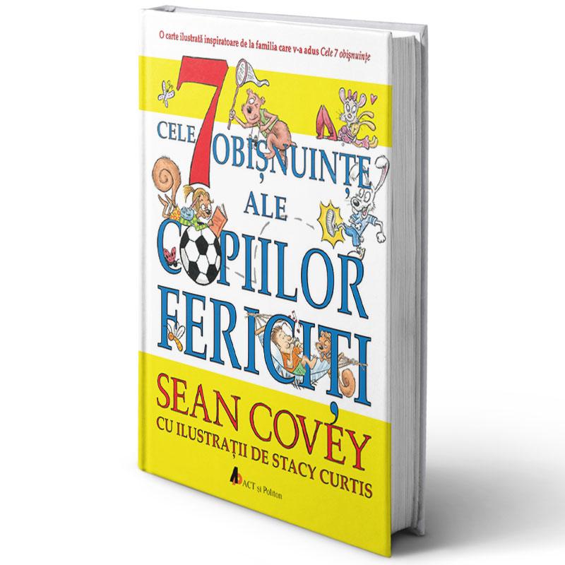 Cele 7 obișnuințe ale copiilor fericiți; Sean Covey