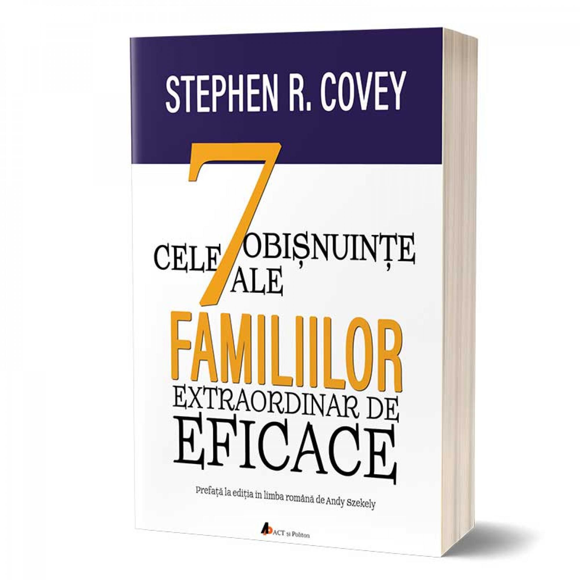 Cele 7 obișnuințe ale familiilor extraordinar de eficace: Cum să clădești o cultură familială frumoasă într-o lume agitată - PRECOMANDA
