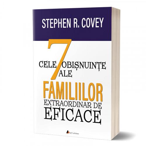 Cele 7 obișnuințe ale familiilor extraordinar de eficace: Cum să clădești o cultură familială frumoasă într-o lume agitată