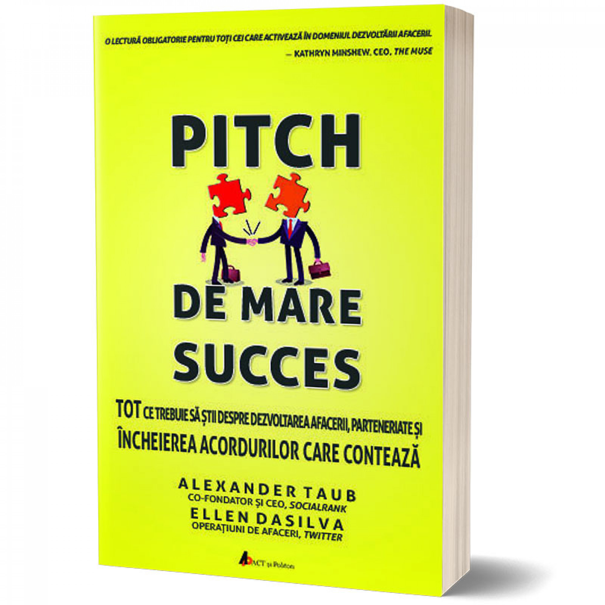 Pitch de mare succes - Tot ce trebuie să știi despre dezvoltarea afacerii, încheierea acordurilor; Alex Taub;Ellen DaSilva