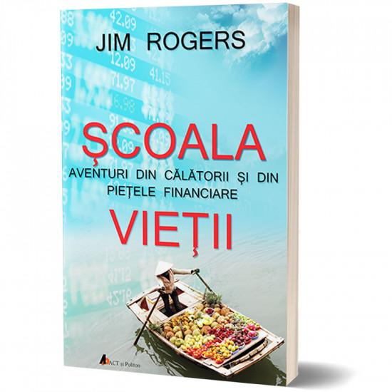 Coperta Carte Scoala vietii - Jim Rogers | Business