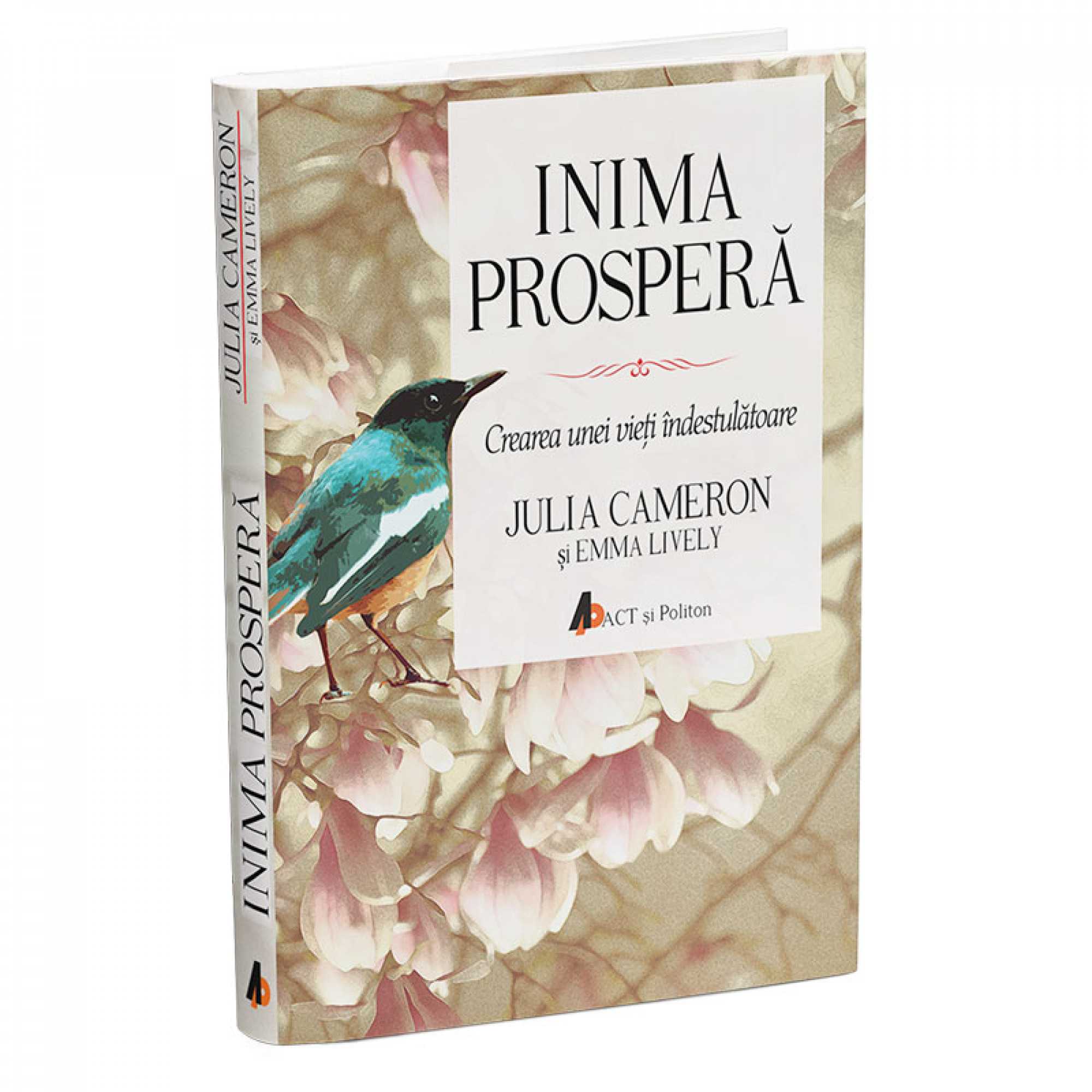 Inima prosperă; Julia Cameron; Emma Lively