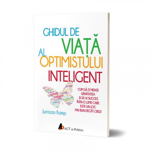 Ghidul de viaţă al optimistului inteligent