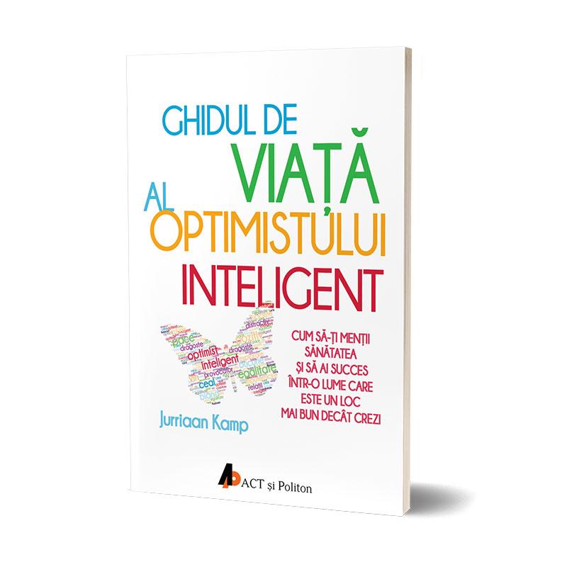 Ghidul de viață al optimistului inteligent; Jurriaan Kamp