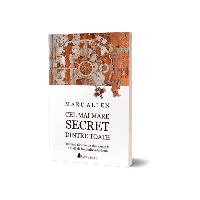 Cel mai mare secret dintre toate; Marc Allen