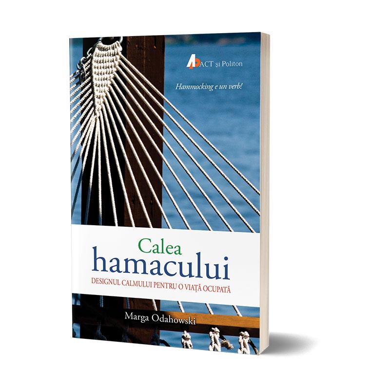 Calea hamacului. Designul calmului pentru o viață ocupată; Marga Odahowski