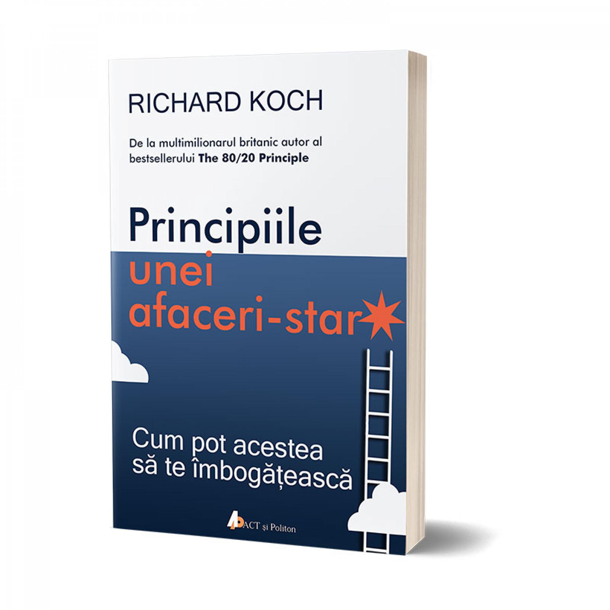 Principiile unei afaceri-star. Cum pot acestea să te îmbogățească