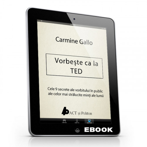 Vorbește ca la TED. Cele 9 secrete ale vorbitului în public ale celor mai strălucite minți ale lumii