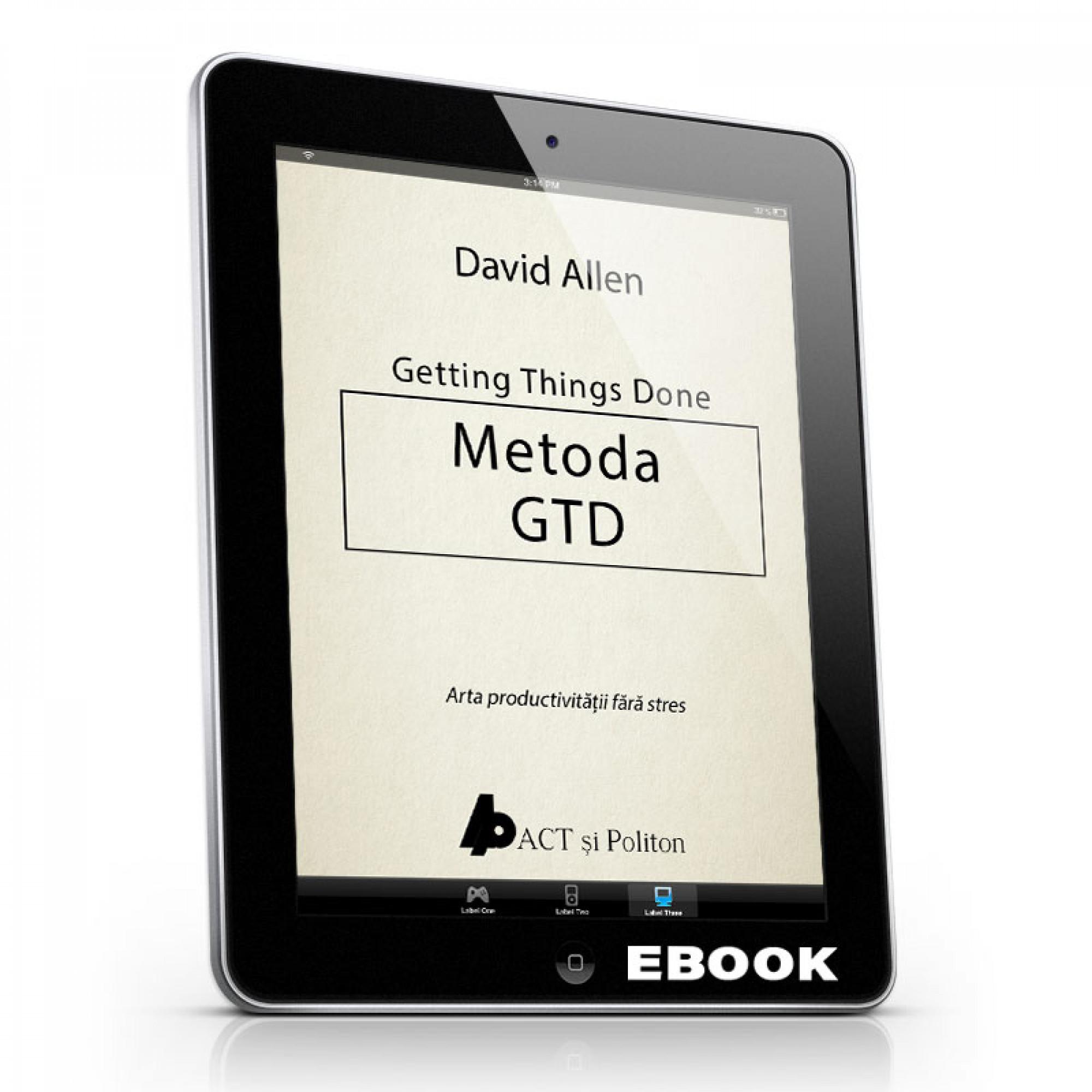 Metoda GTD. Arta productivității fără stres