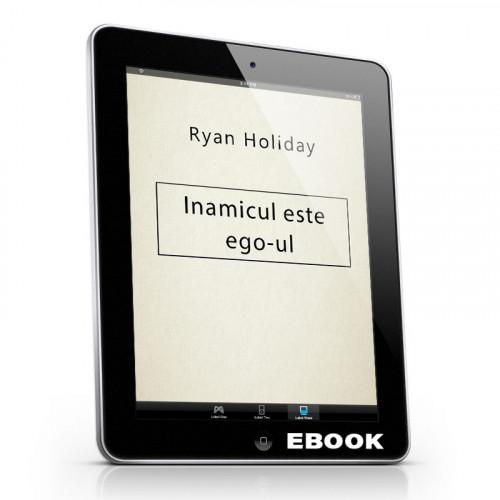 Inamicul este ego-ul
