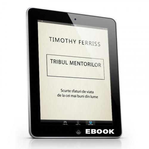 Tribul Mentorilor, scurte sfaturi de viață de la cei mai buni din lume