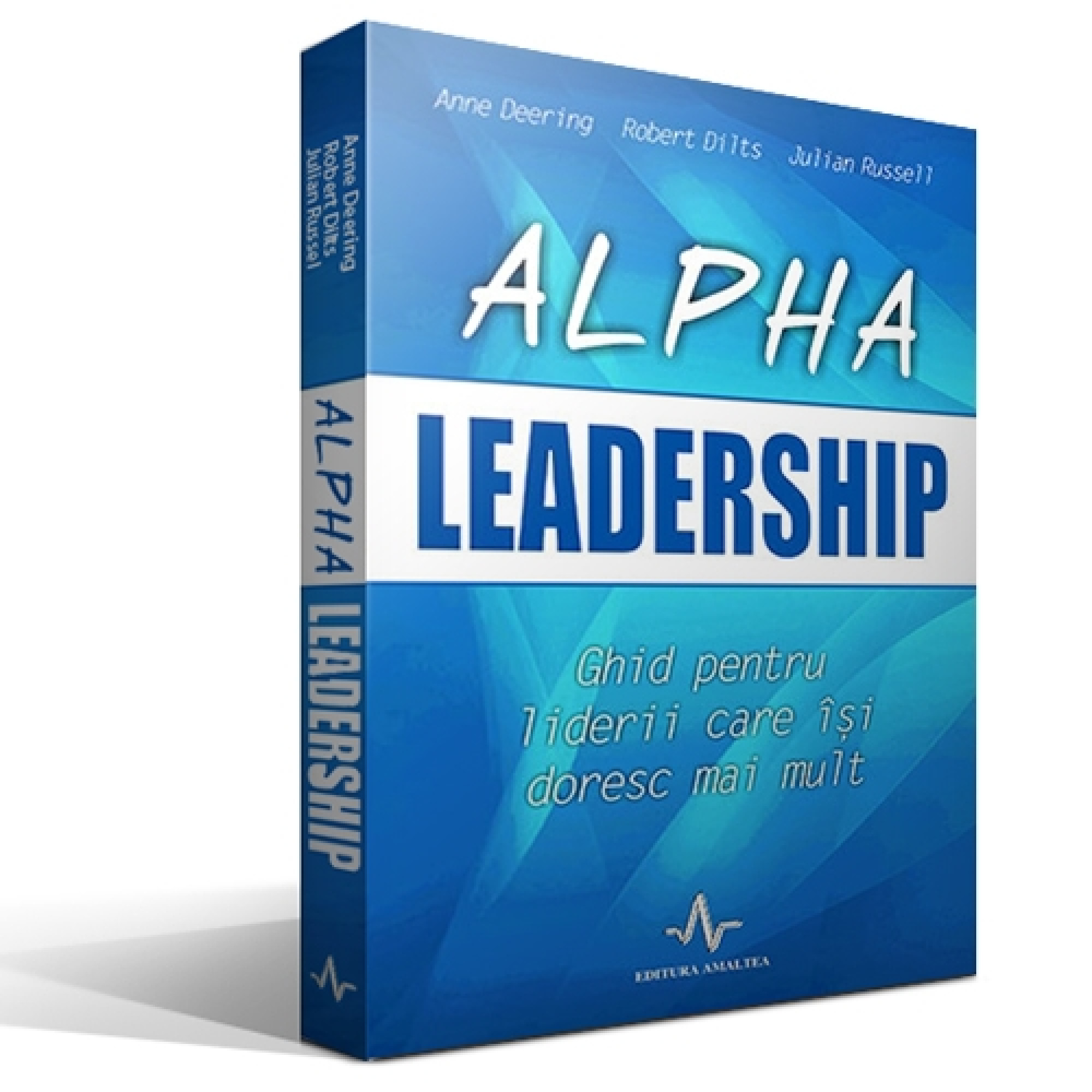 Alpha Leadership; Anne Deering, Robert Dilts, Julian Russell