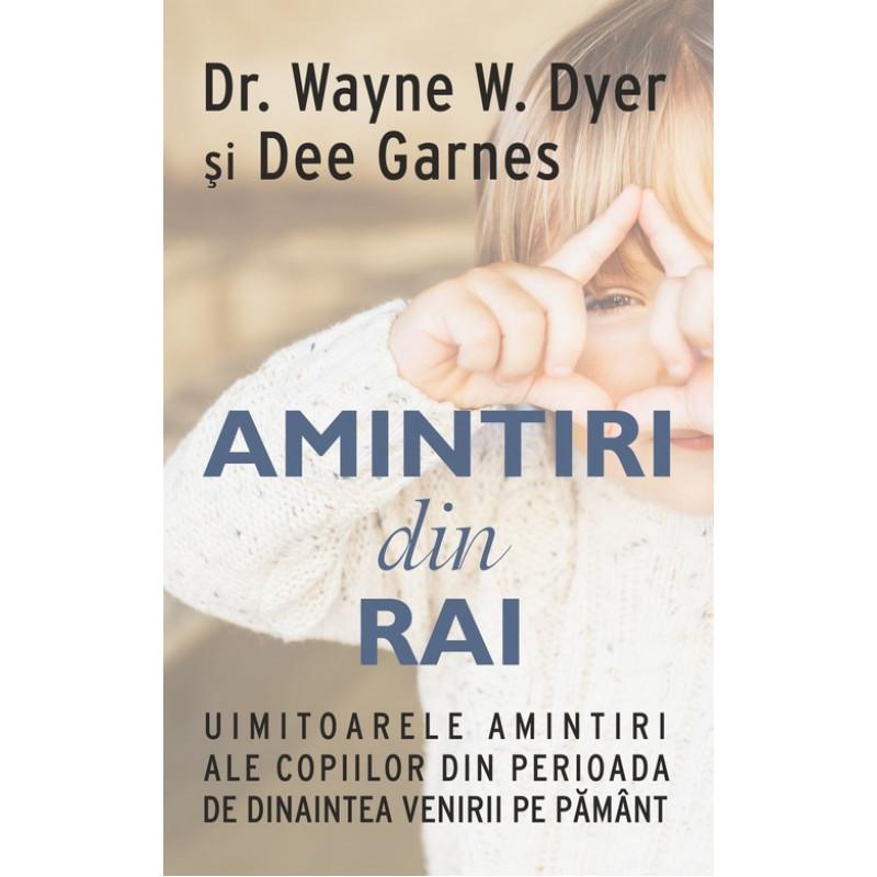 Amintiri din Rai; Dr. Wayne W. Dyer, Dee Garnes