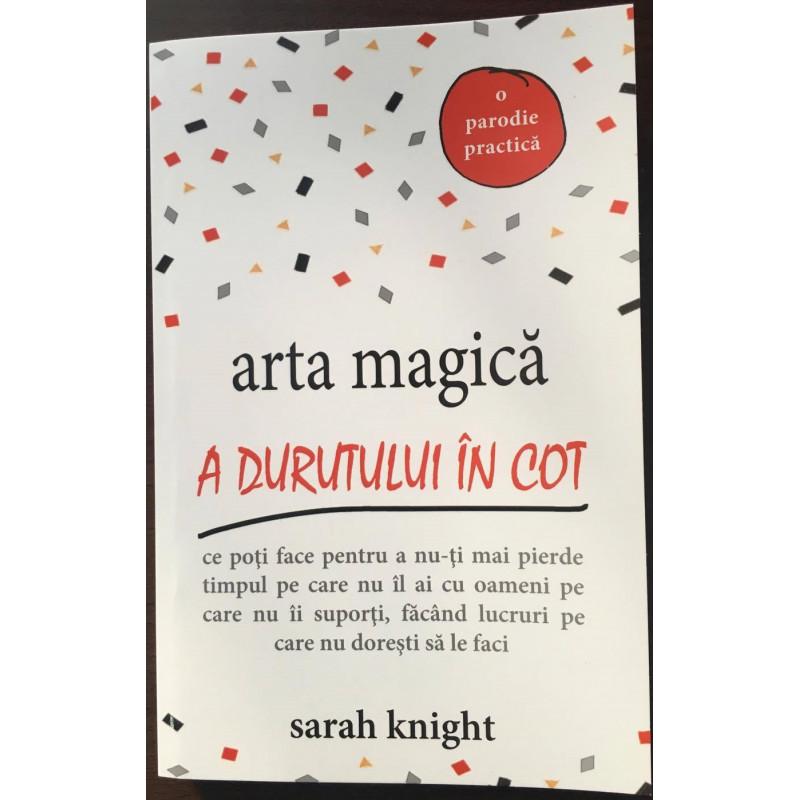 Arta magică a durutului în cot; Sarah Knight