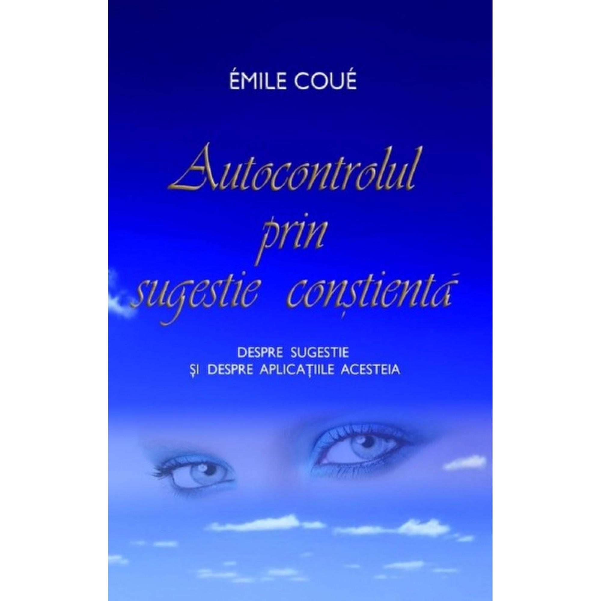 Autocontrolul prin sugestie conștientă; Emile Coue