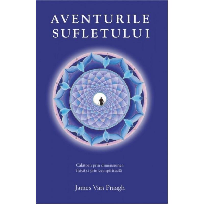Aventurile sufletului; James van Praagh