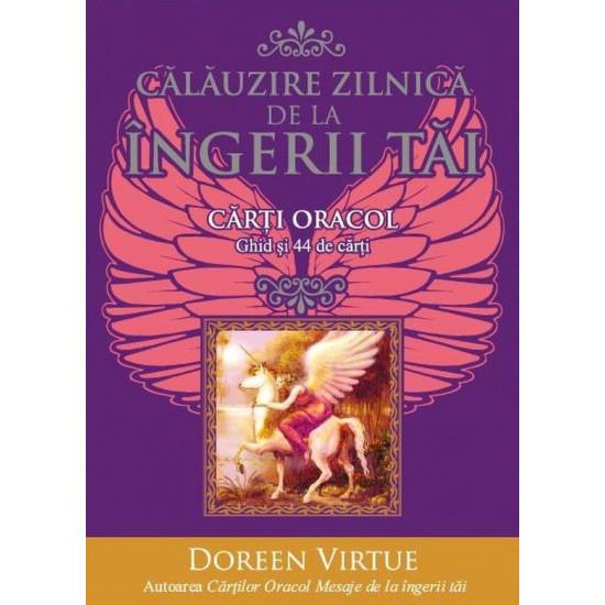 Călăuzirea zilnică de la îngerii tăi. Ghid și 44 de cărți oracol