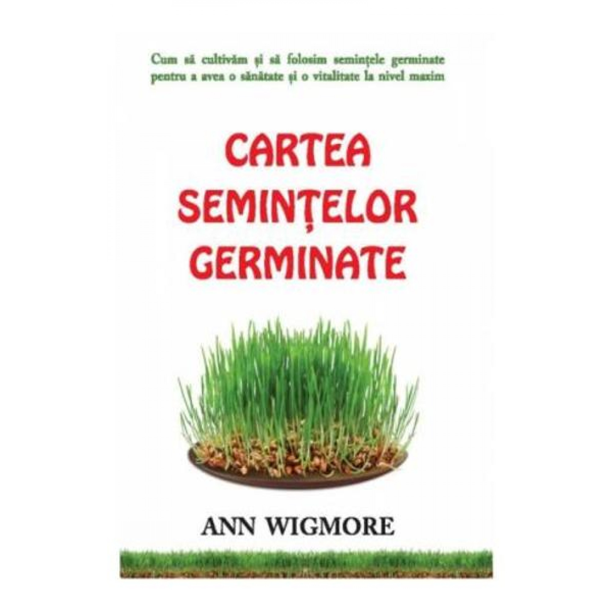 Cartea semințelor germinate; Ann Wigmore