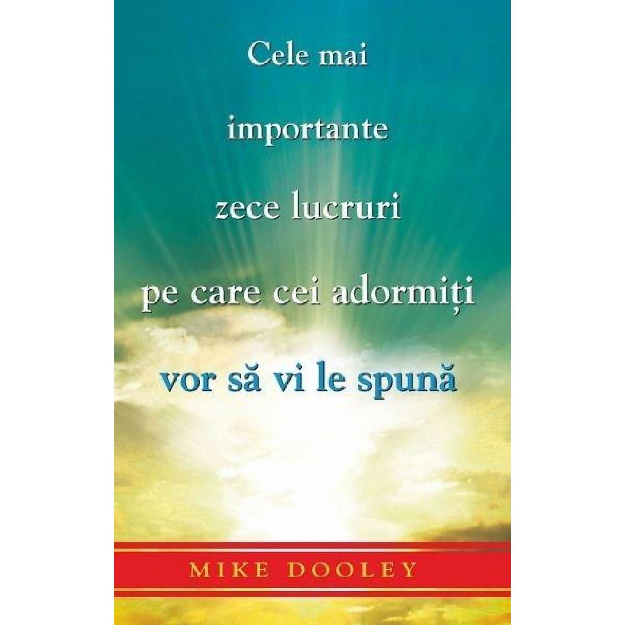 Cele mai importante zece lucruri pe care cei adormiţi vor să vi le spună; Mike Dooley