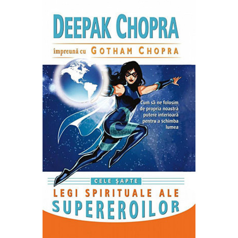 Cele șapte legi spirituale ale supereroilor; Deepak Chopra, Gotham Chopra