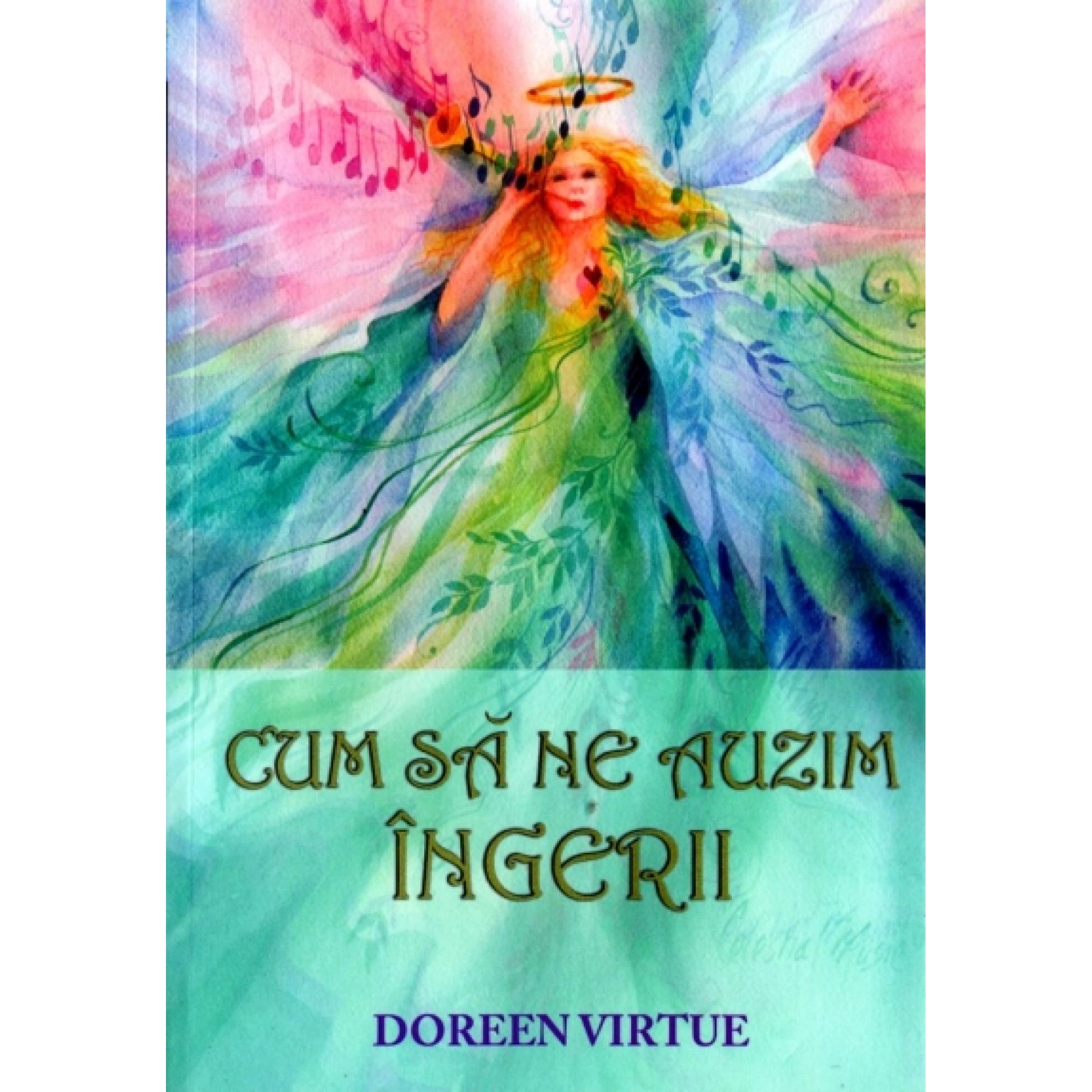 Cum să ne auzim îngerii; Doreen Virtue