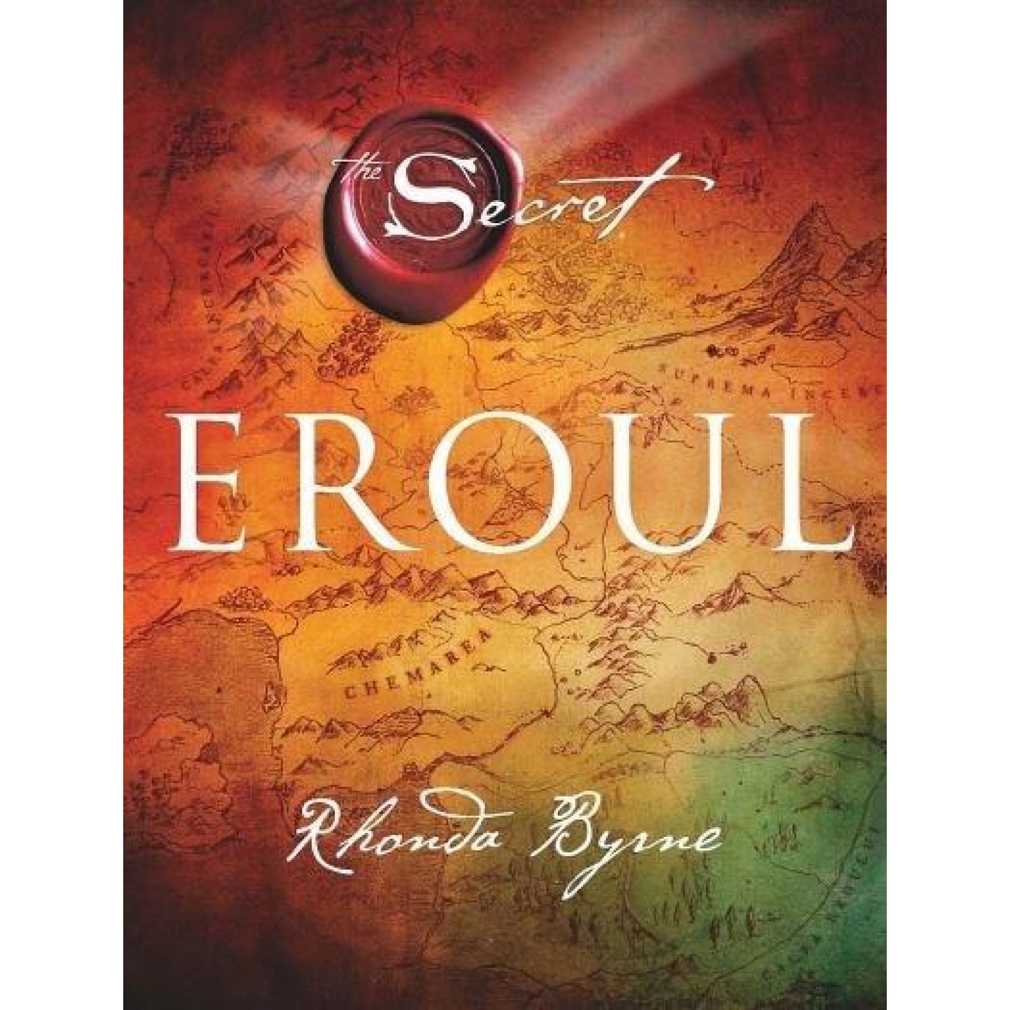 Eroul (Secretul): Cartea 4; Rhonda Byrne