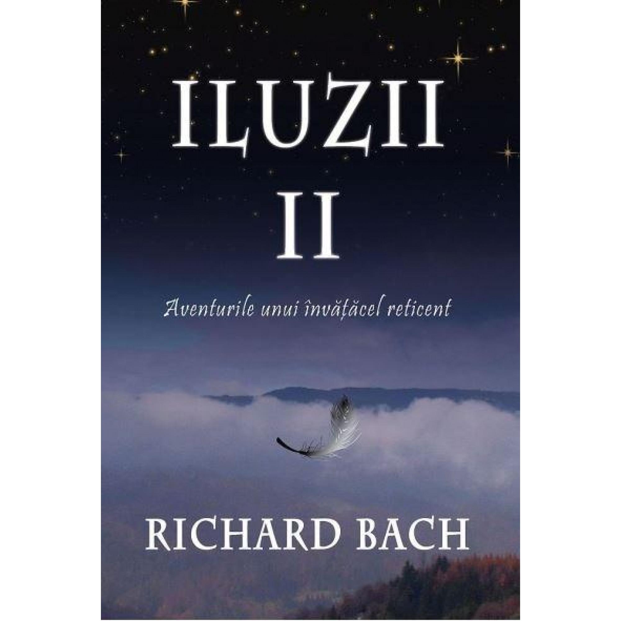 Iluzii II. Aventurile unui învăţăcel reticent; Richard Bach