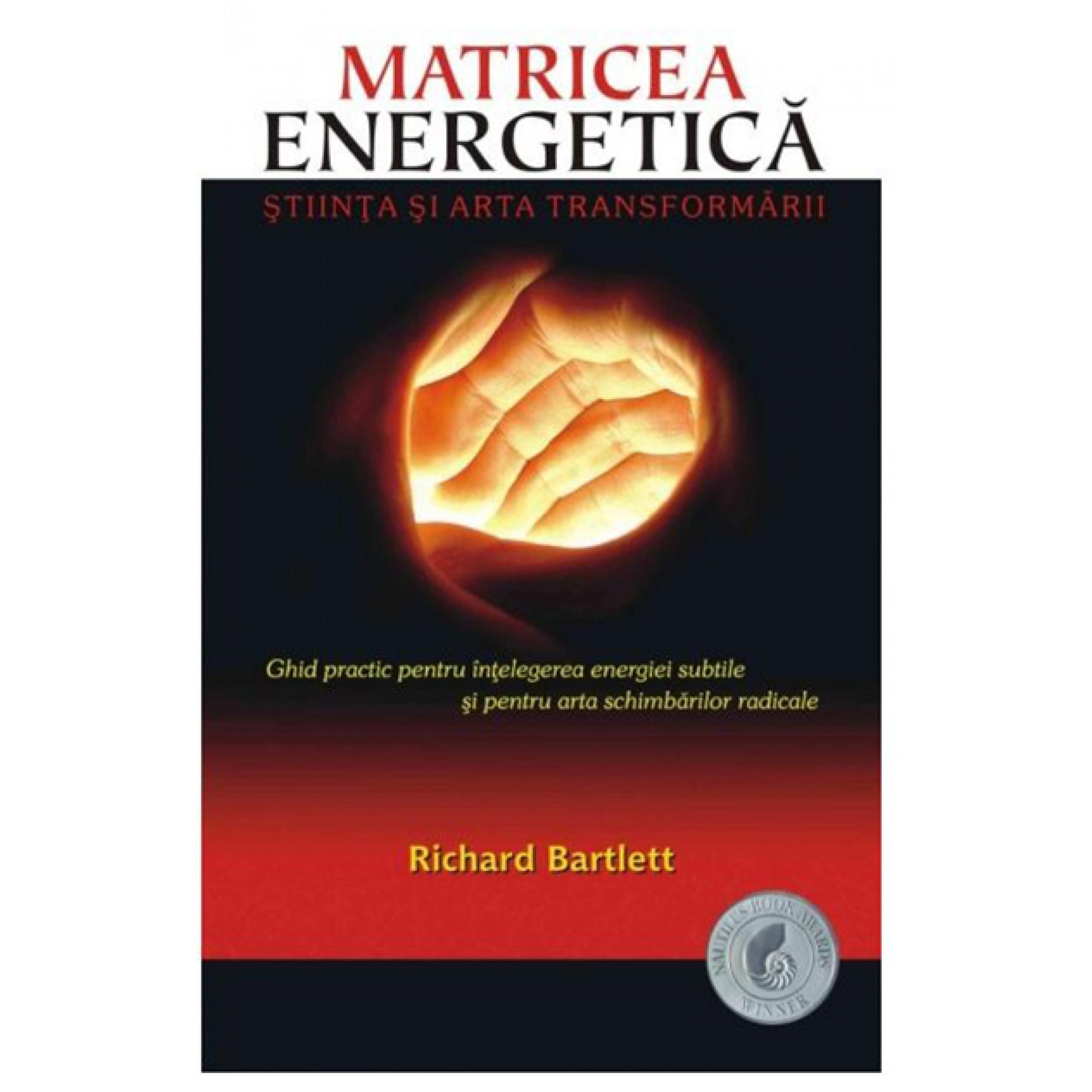 Matricea Energetică. Ştiinţa şi arta transformării