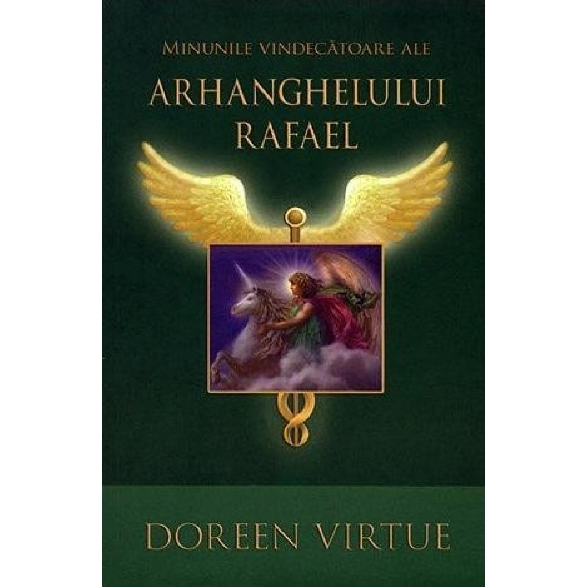 Minunile vindecătoare ale Arhanghelului Rafael; Doreen Virtue