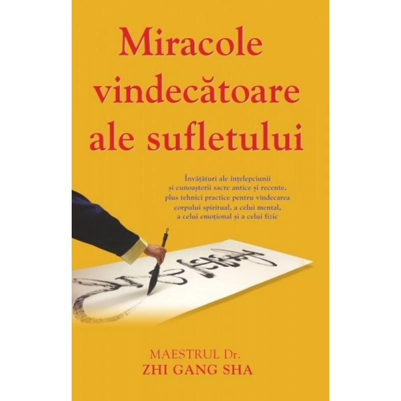 Miracole vindecătoare ale sufletului; Dr. Zhi Gang Sha