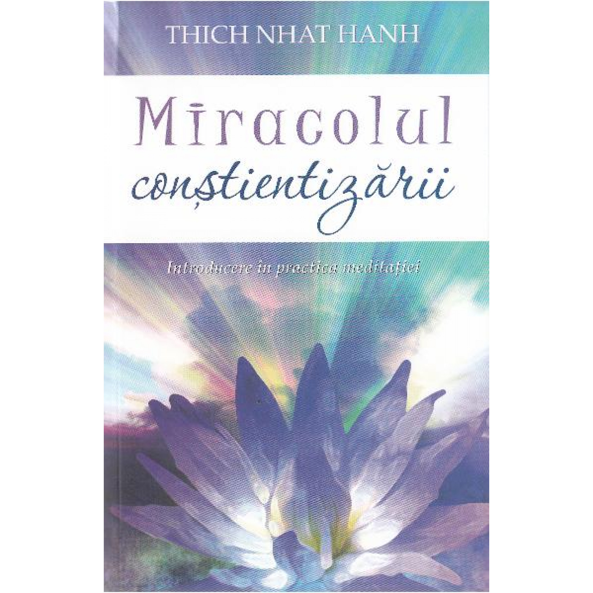 Miracolul conștientizării; Thich Nhat Hanh