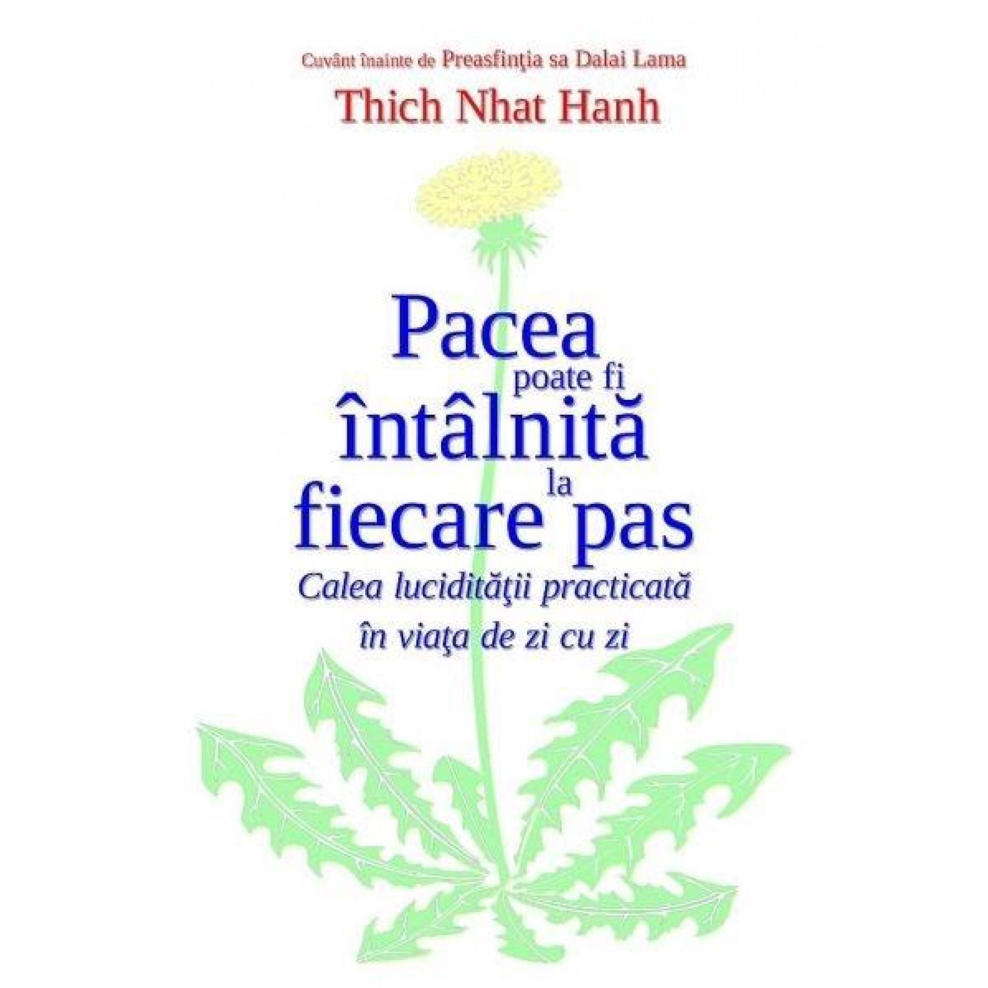 Pacea poate fi întâlnită la fiecare pas; Thich Nhat Hanh