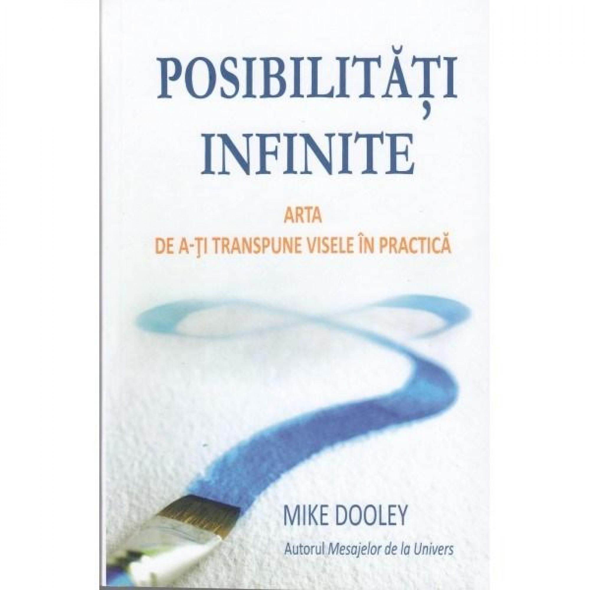 Posibilităţi infinite. Arta de a-ţi transpune visele în practică