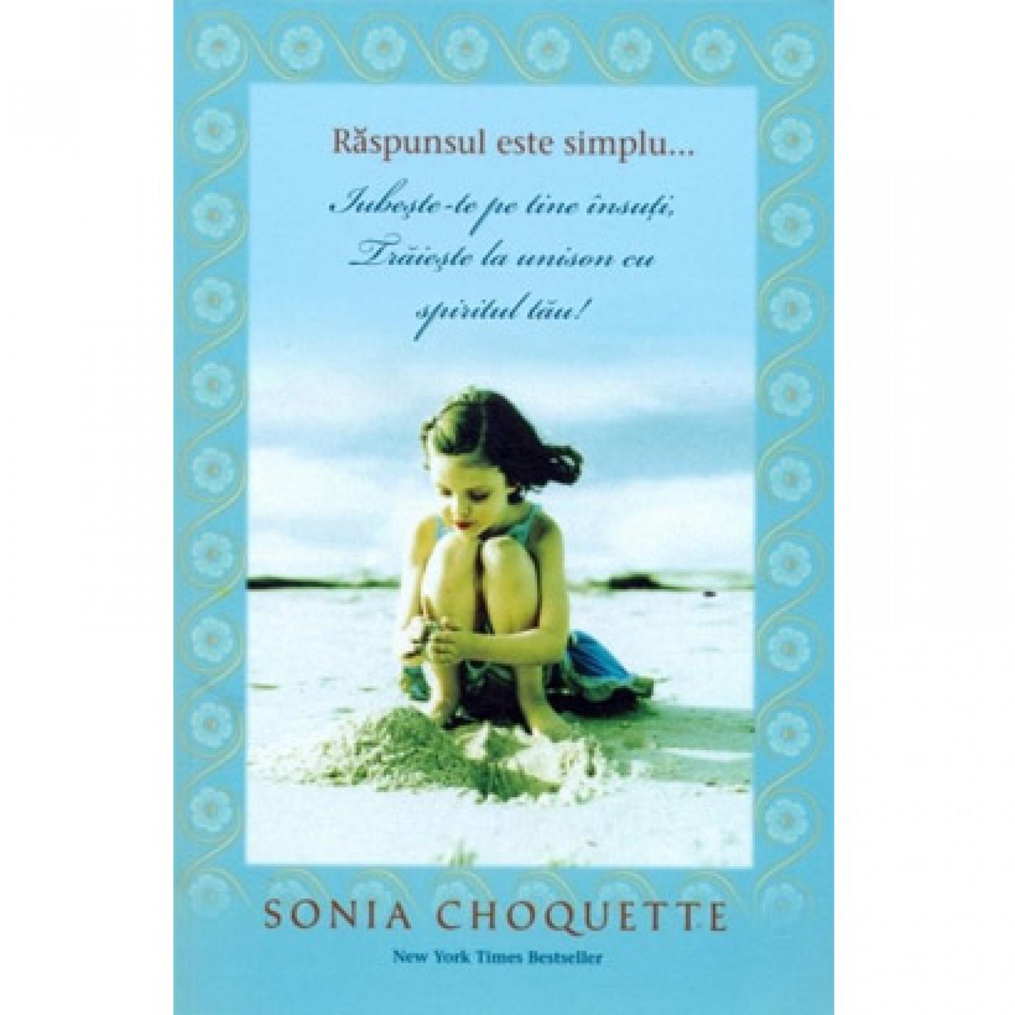 Răspunsul este simplu...;  Sonia Choquette