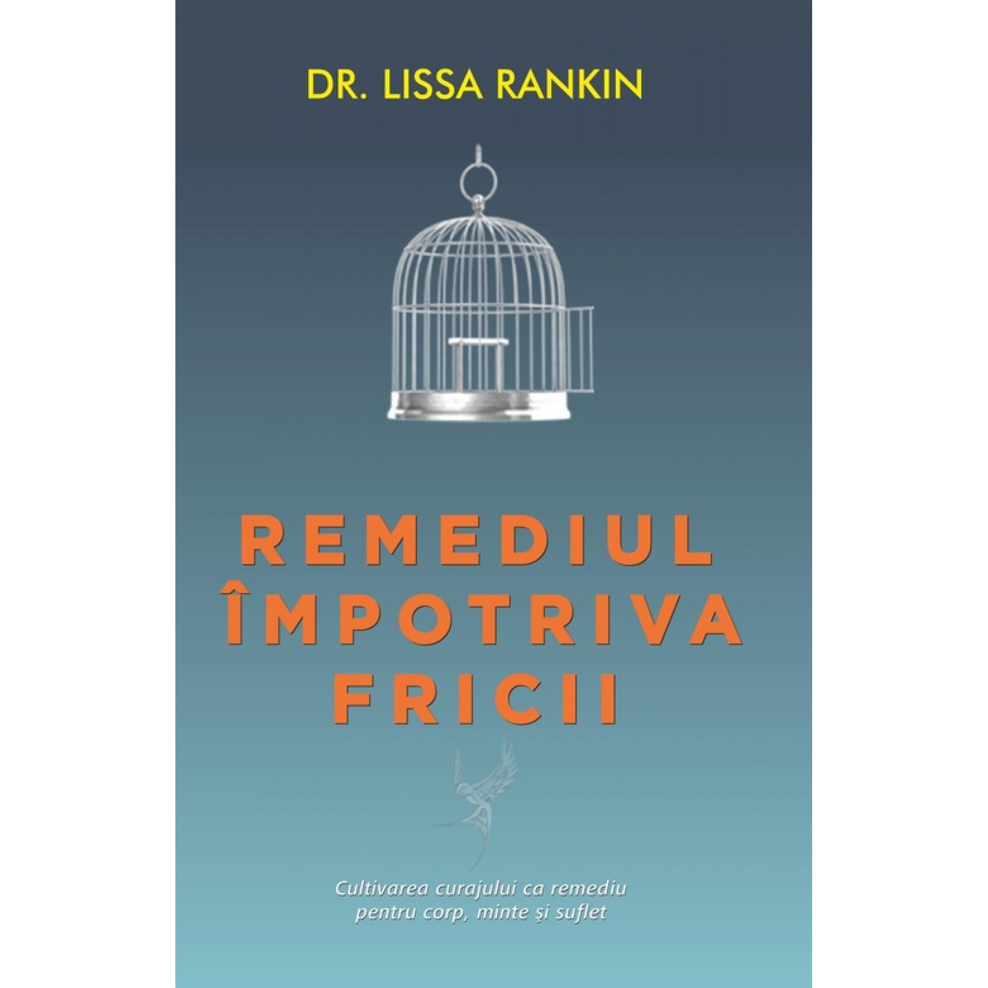 Remediul împotriva fricii; Lissa Rankin