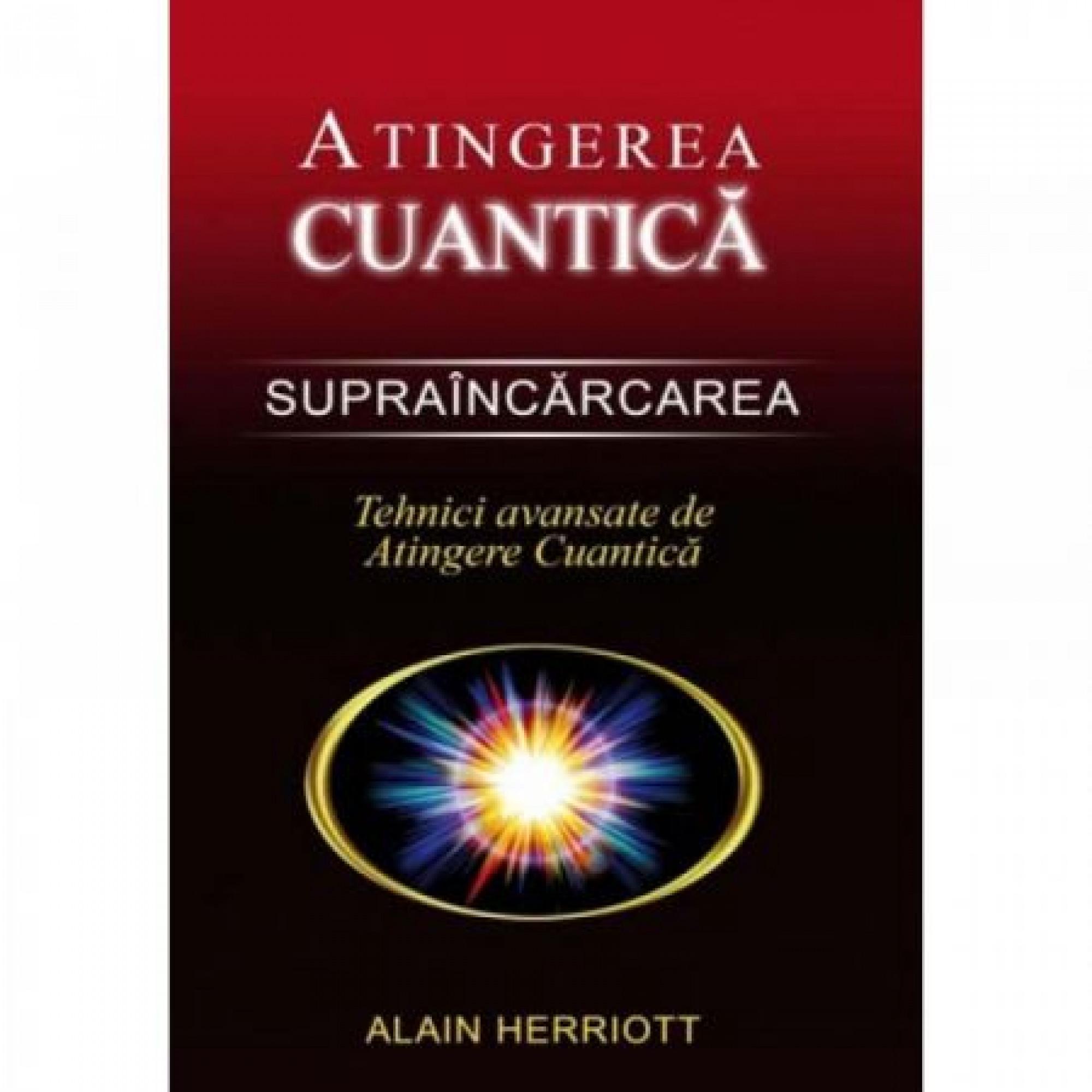 Supraîncărcarea – Tehnici avansate de Atingere Cuantică