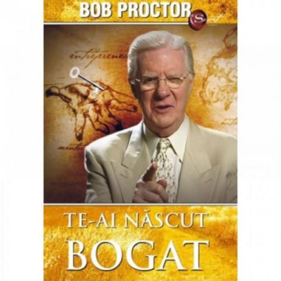 Te-ai născut bogat; Bob Proctor