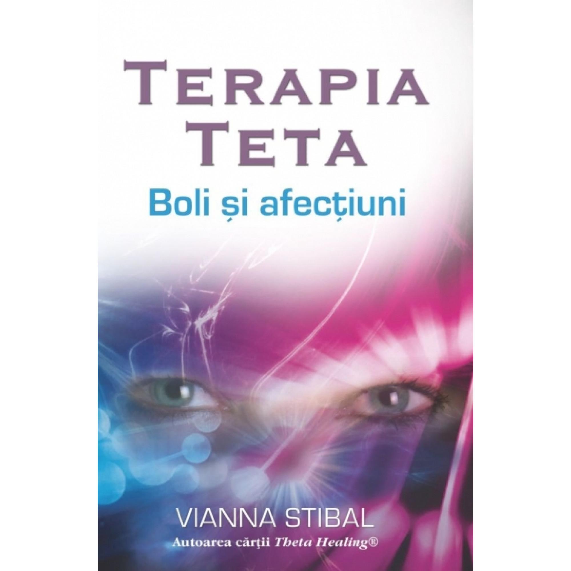 Terapia Teta – Boli şi afecţiuni; Vianna Stibal