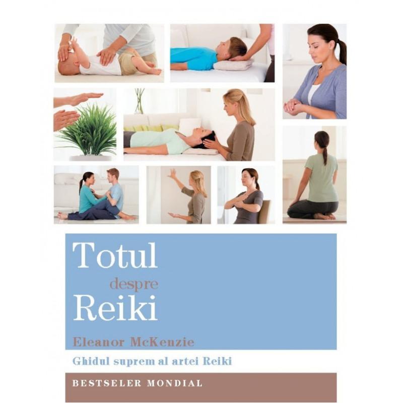Totul despre Reiki; Eleanor McKenzie