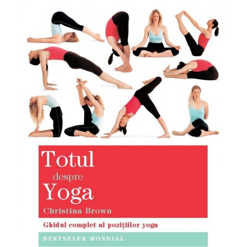 Totul despre yoga; Christina Brown