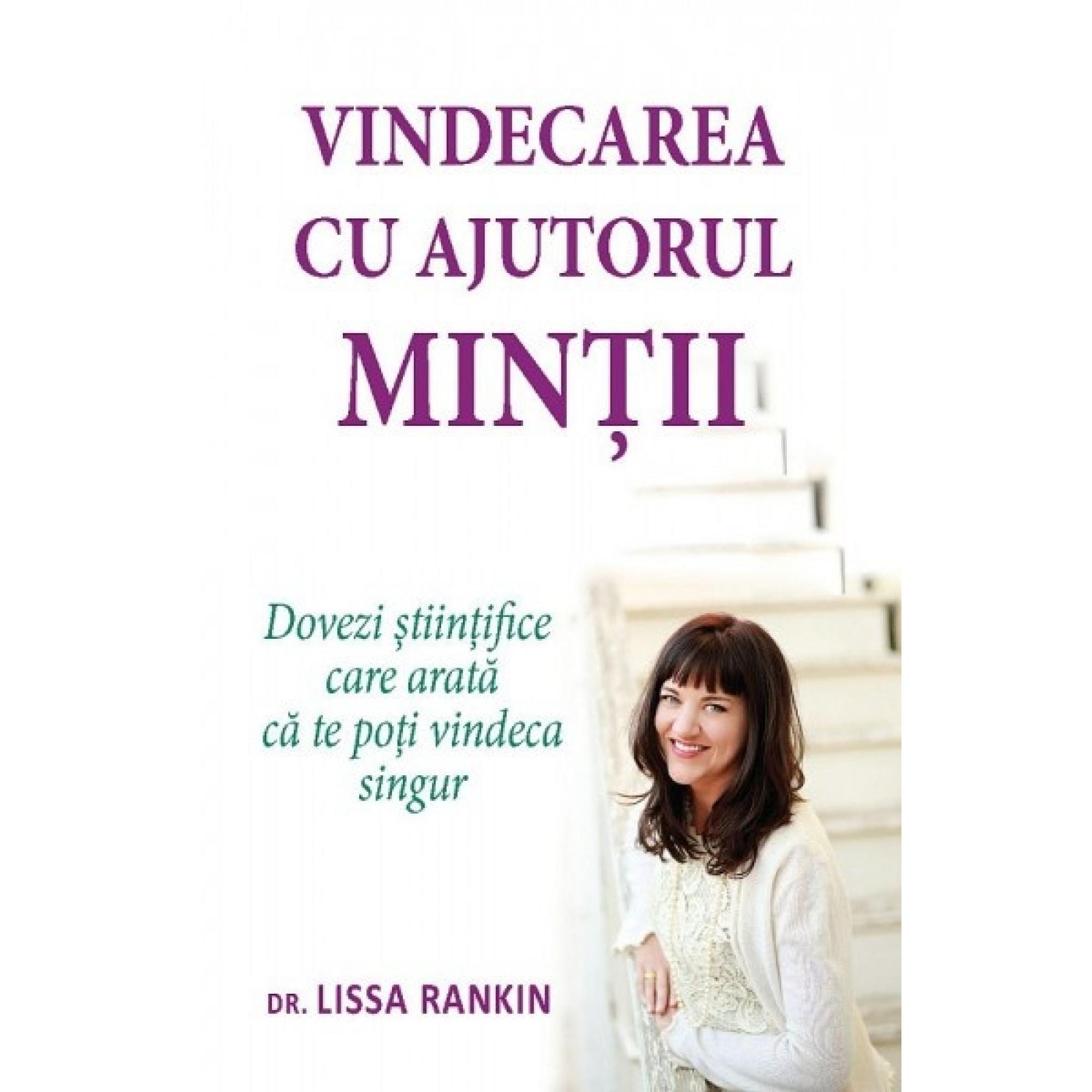 Vindecarea cu ajutorul minții; Lissa Rankin