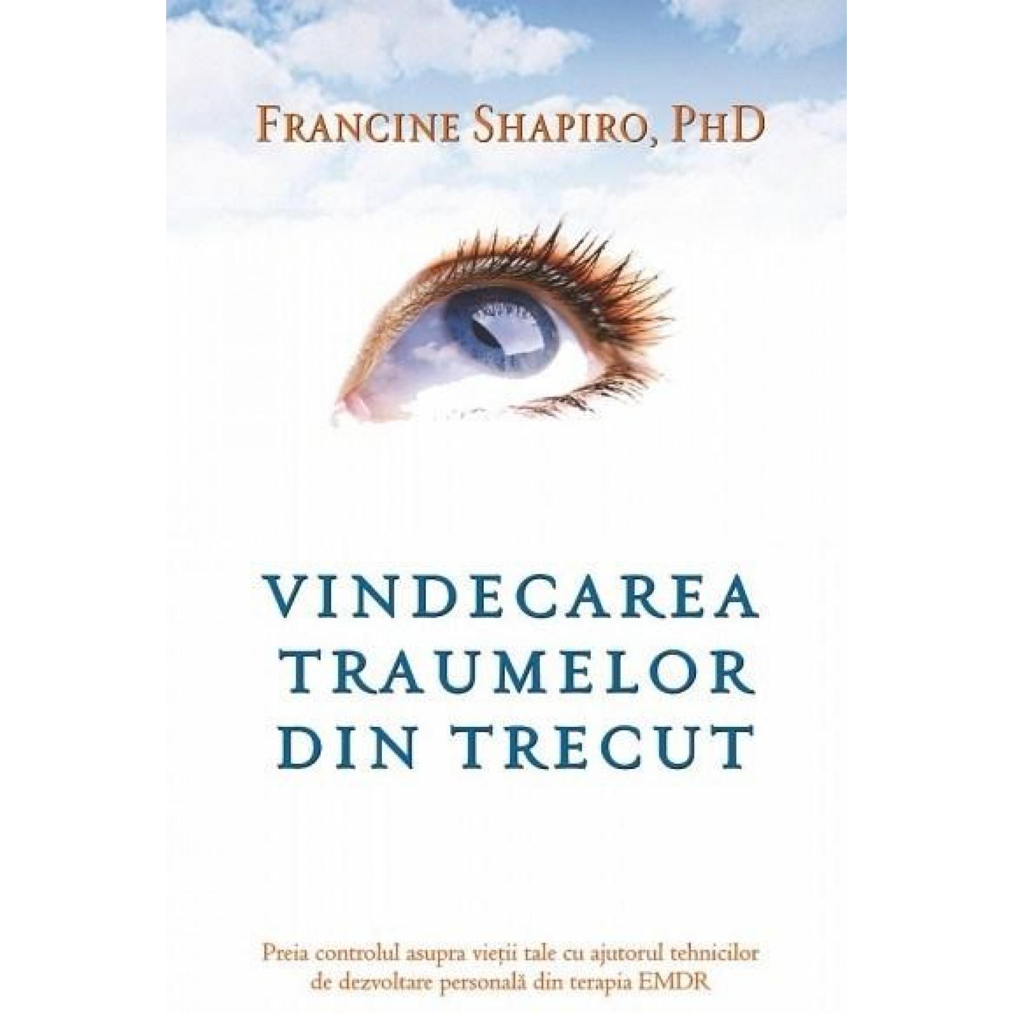 Vindecarea traumelor din trecut; Francine Shapiro