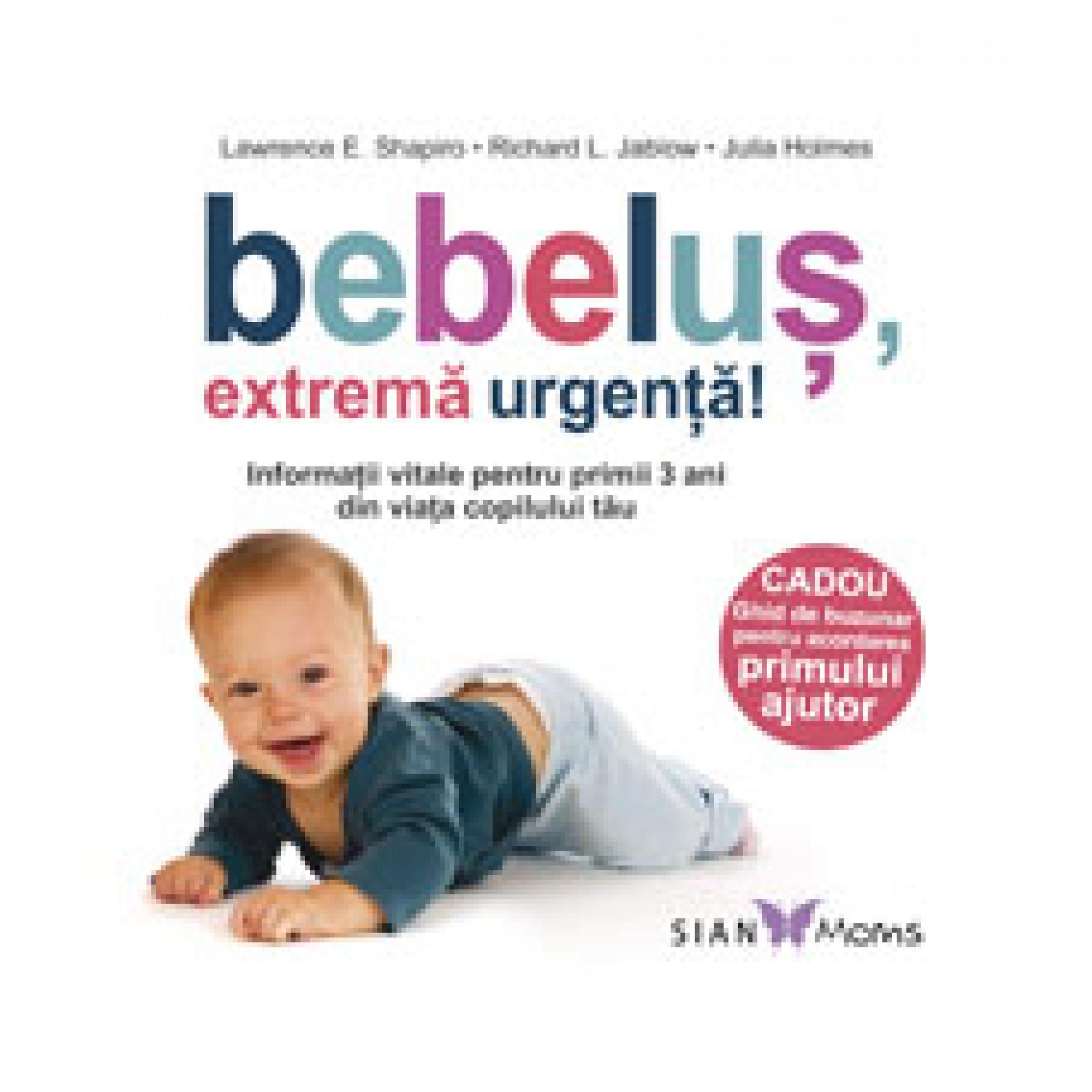 Bebeluș, extremă urgență; Lawrence E. Shapiro, Richard L. Jablow